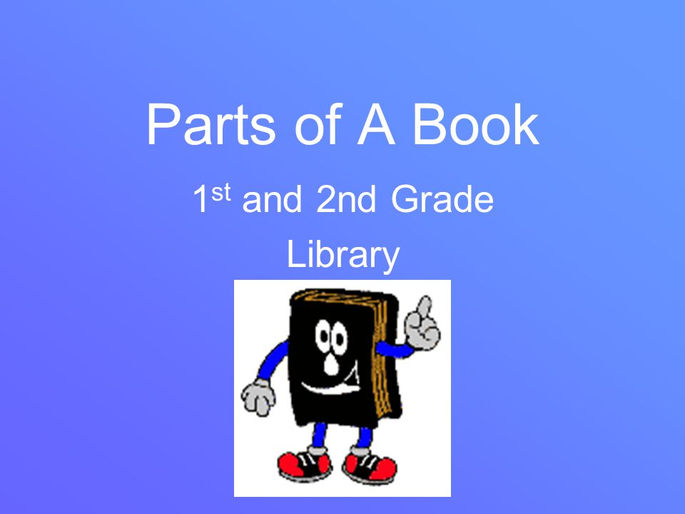 Parts of A Book 1st and 2nd Grade Library