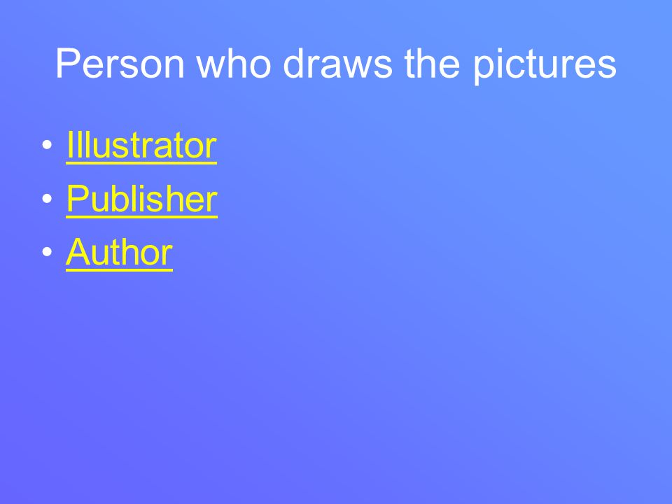 Person who draws the pictures