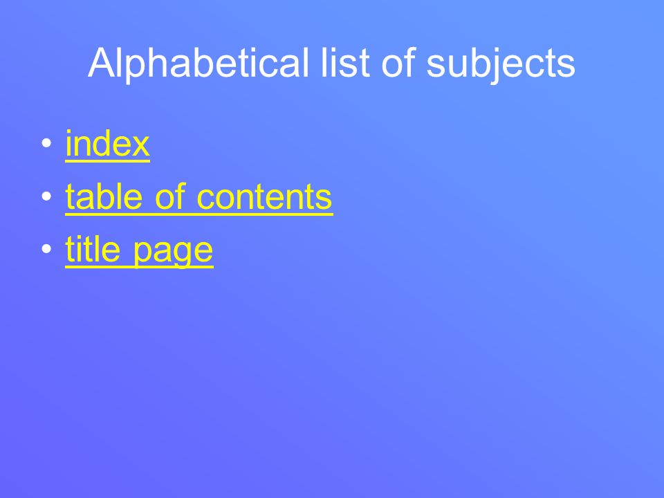 Alphabetical list of subjects