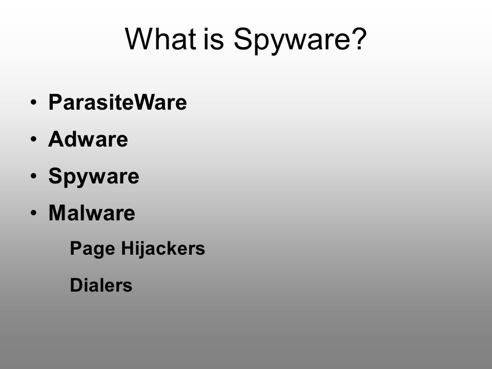 What is Spyware ParasiteWare Adware Spyware Malware Page Hijackers