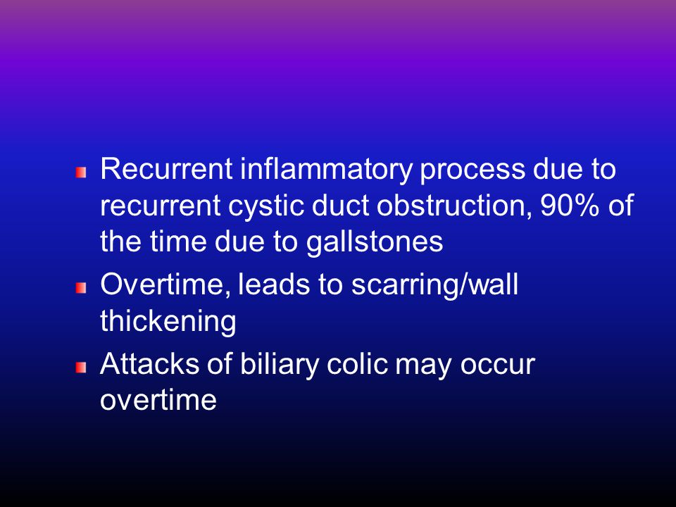 Recurrent inflammatory process due to recurrent cystic duct obstruction, 90% of the time due to gallstones