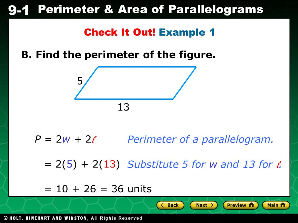 Check It Out! Example 1 B. Find the perimeter of the figure P = 2w + 2l. Perimeter of a parallelogram.