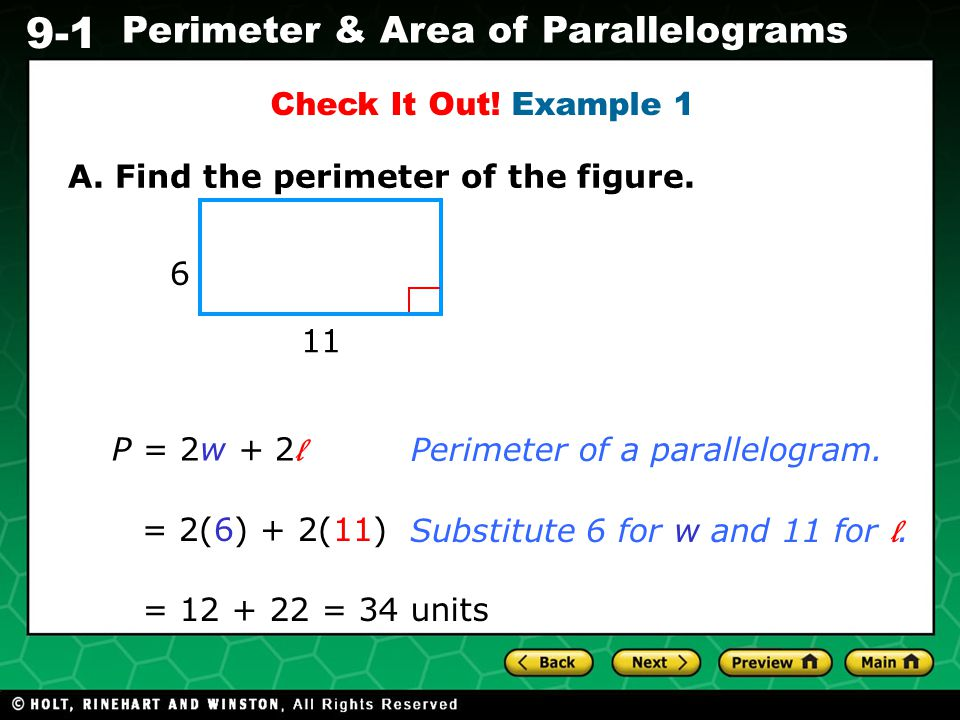 Check It Out! Example 1 A. Find the perimeter of the figure P = 2w + 2l. Perimeter of a parallelogram.