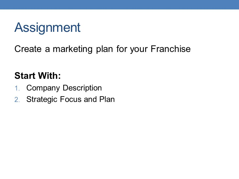Assignment Create a marketing plan for your Franchise Start With: