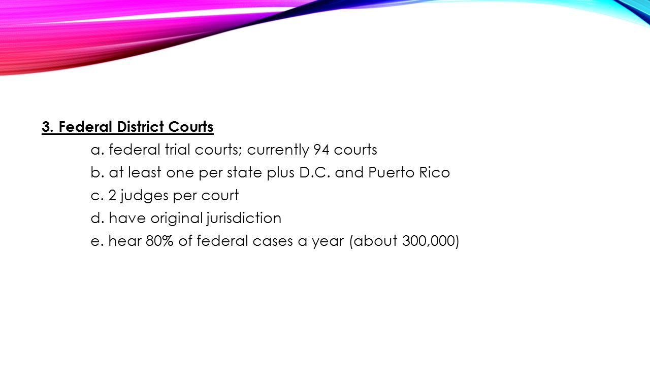 3. Federal District Courts a