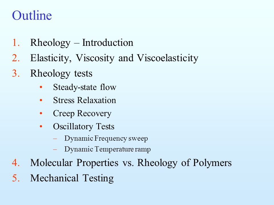 Outline Rheology – Introduction