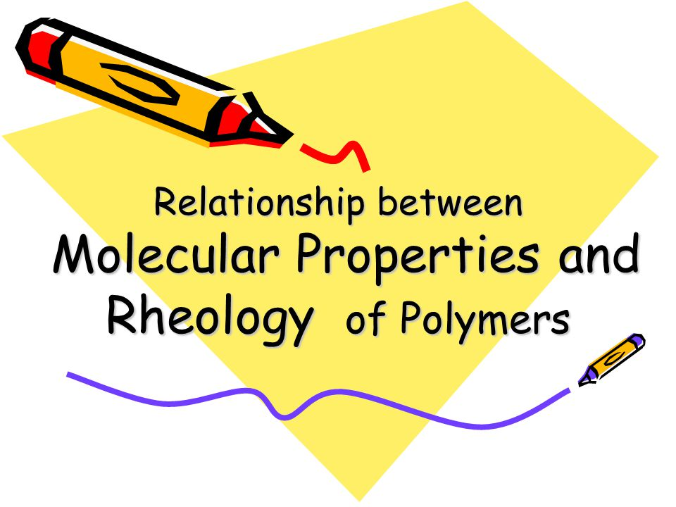 Relationship between Molecular Properties and Rheology of Polymers