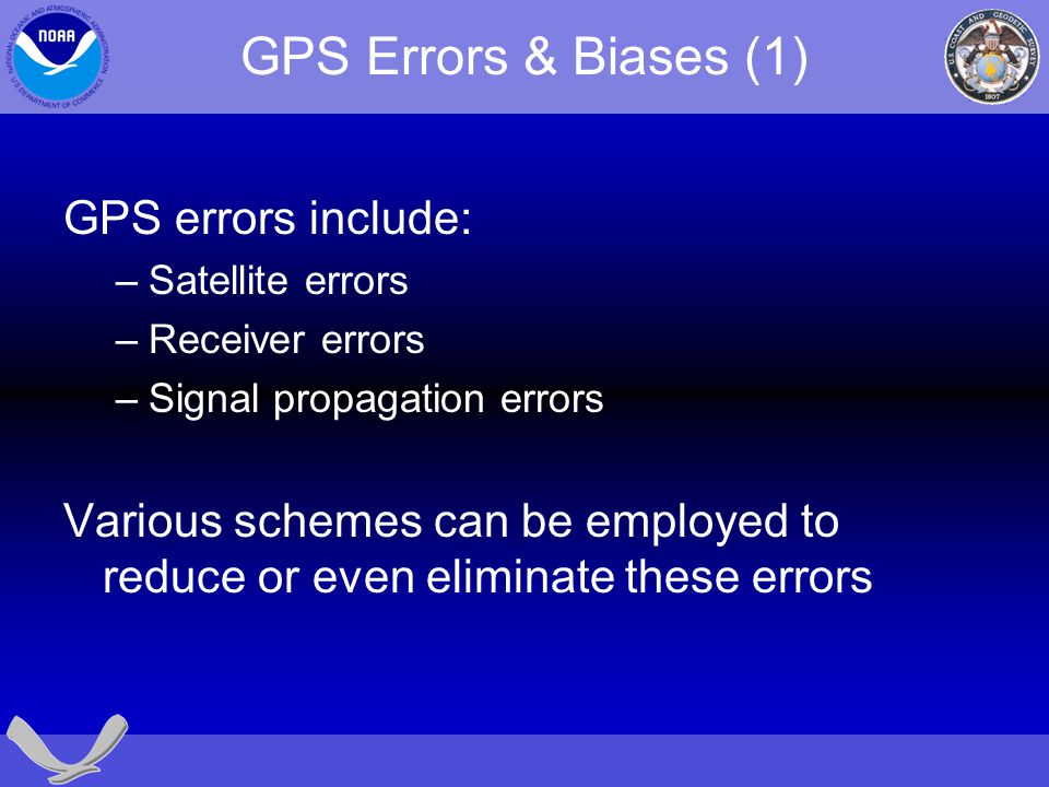 GPS Errors & Biases (1) GPS errors include: