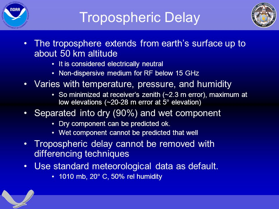 Tropospheric Delay The troposphere extends from earth's surface up to about 50 km altitude. It is considered electrically neutral.