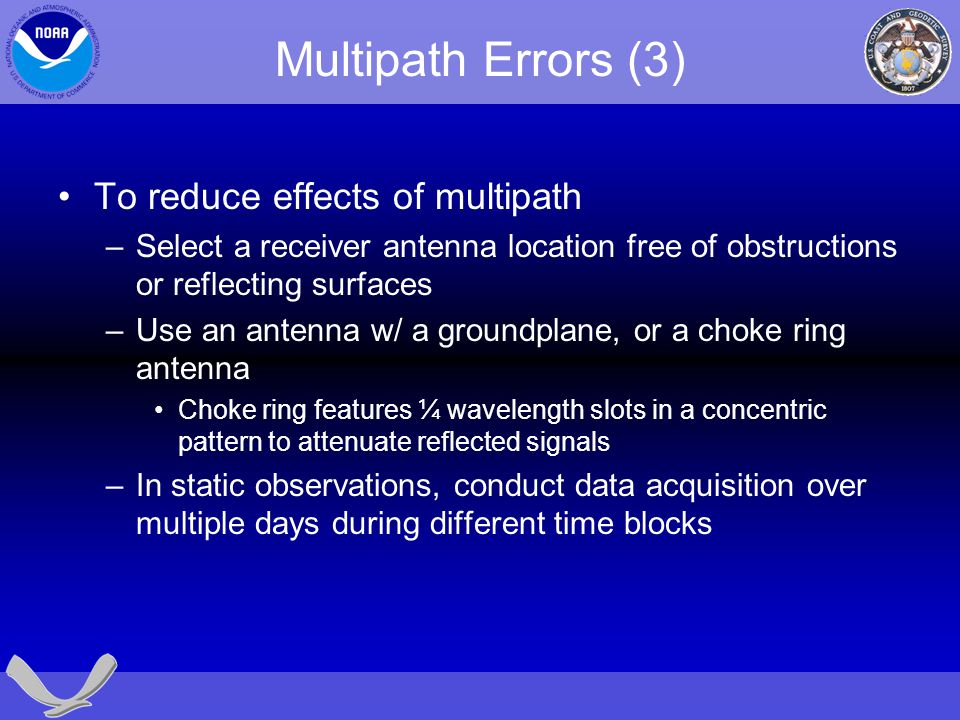 Multipath Errors (3) To reduce effects of multipath