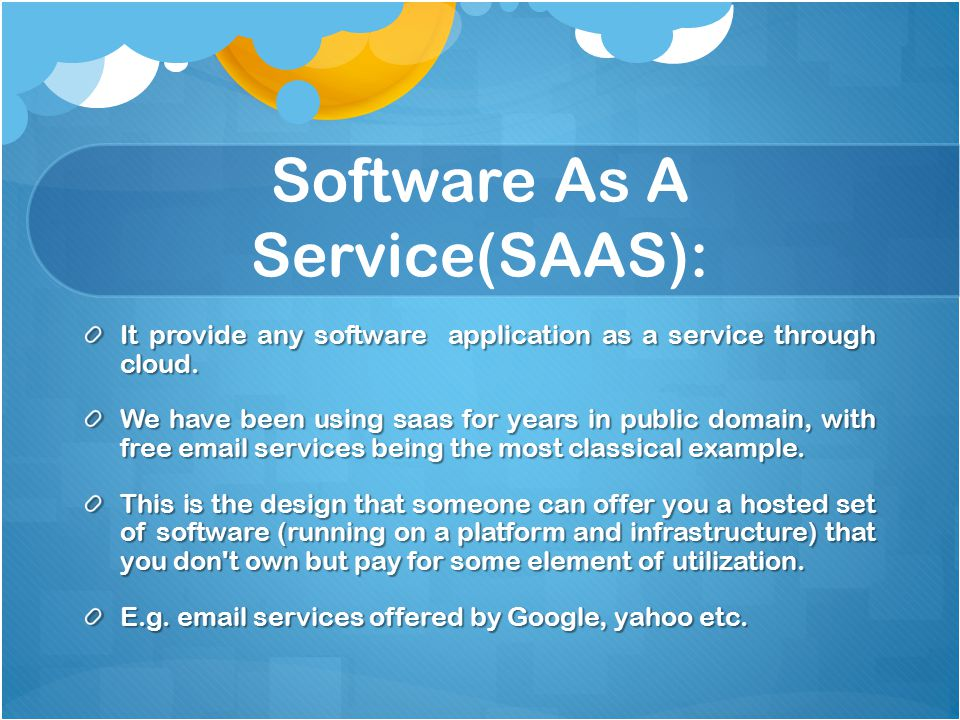 Software As A Service(SAAS):