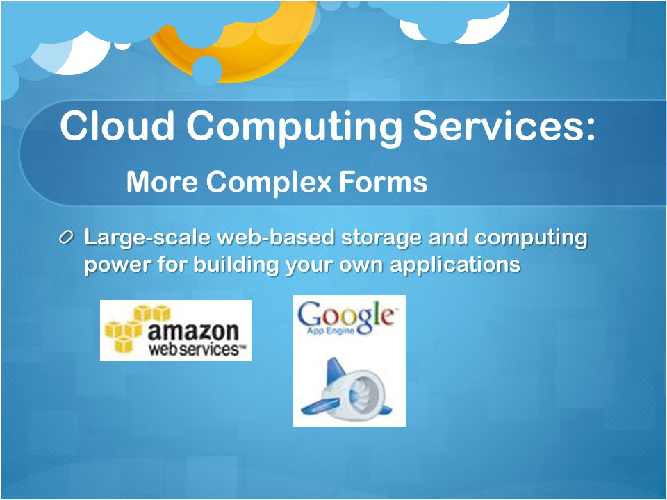 Cloud Computing Services: More Complex Forms