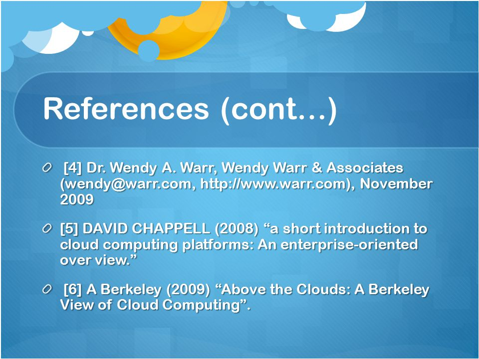 References (cont…) [4] Dr. Wendy A. Warr, Wendy Warr & Associates   November