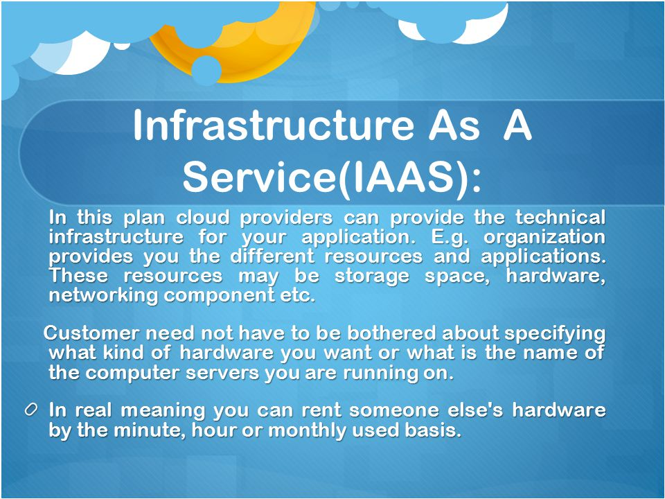 Infrastructure As A Service(IAAS):