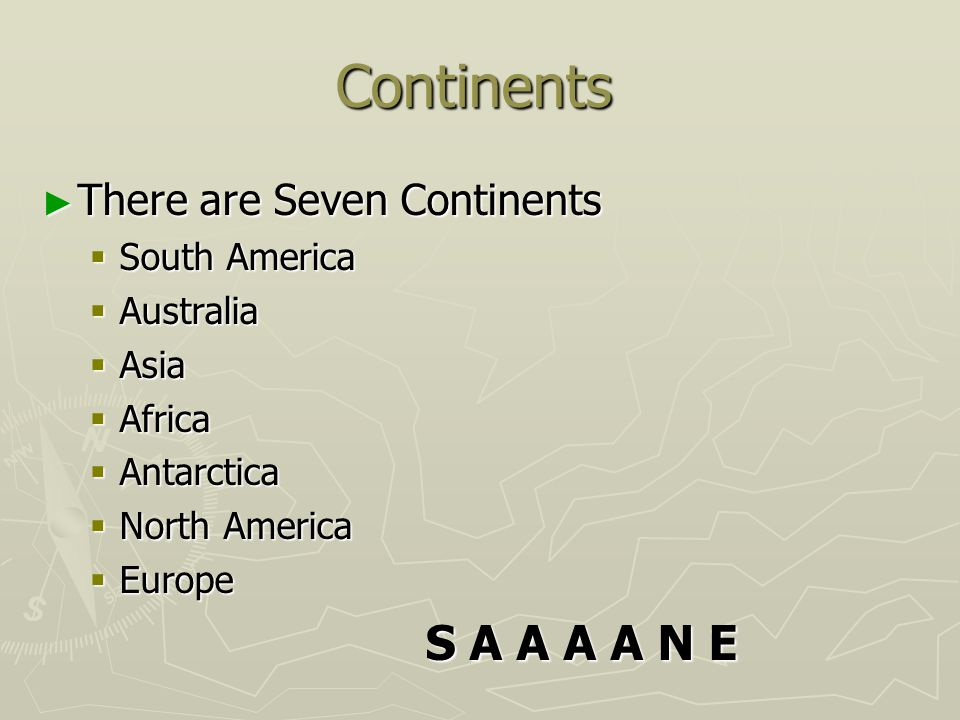 Continents There are Seven Continents South America Australia Asia