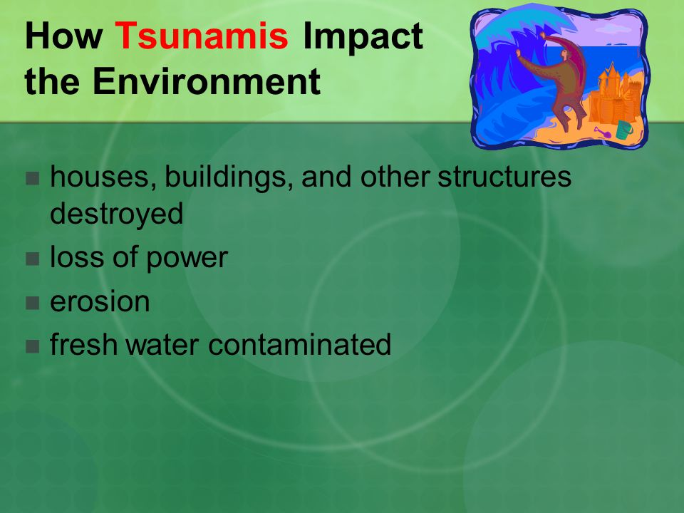 How Natural Disasters Impact The Environment Ppt Video Online Download - Fresh tsunami powerpoint presentation design