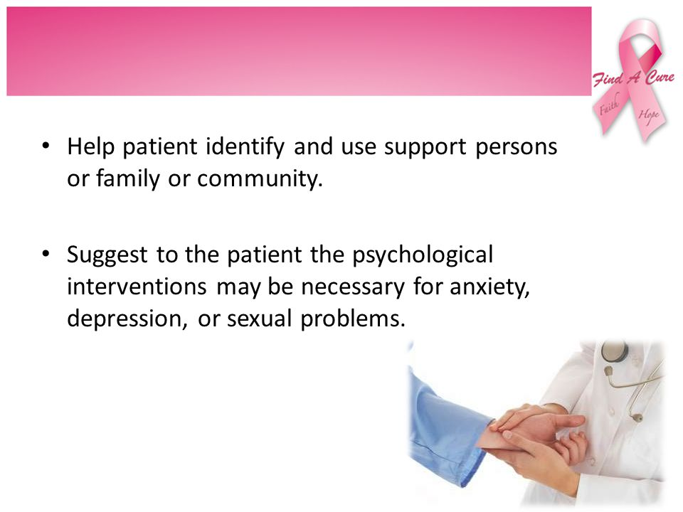 Help patient identify and use support persons or family or community.