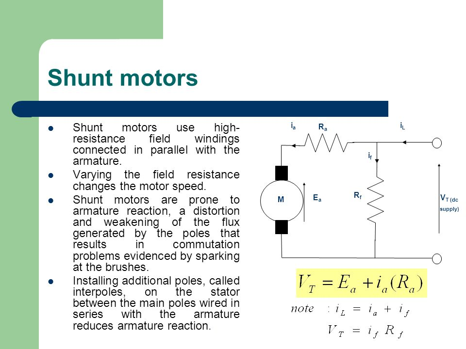 Shunt motors Shunt motors use high-resistance field windings connected in parallel with the armature
