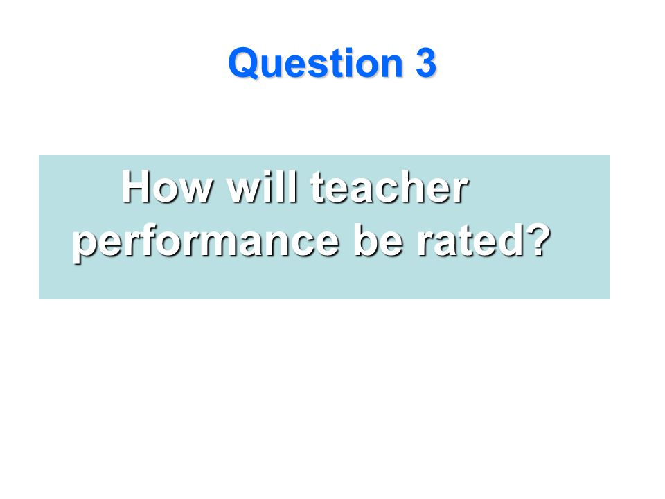 How will teacher performance be rated