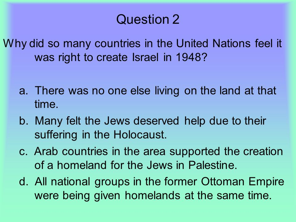 Question 2 Why did so many countries in the United Nations feel it was right to create Israel in 1948