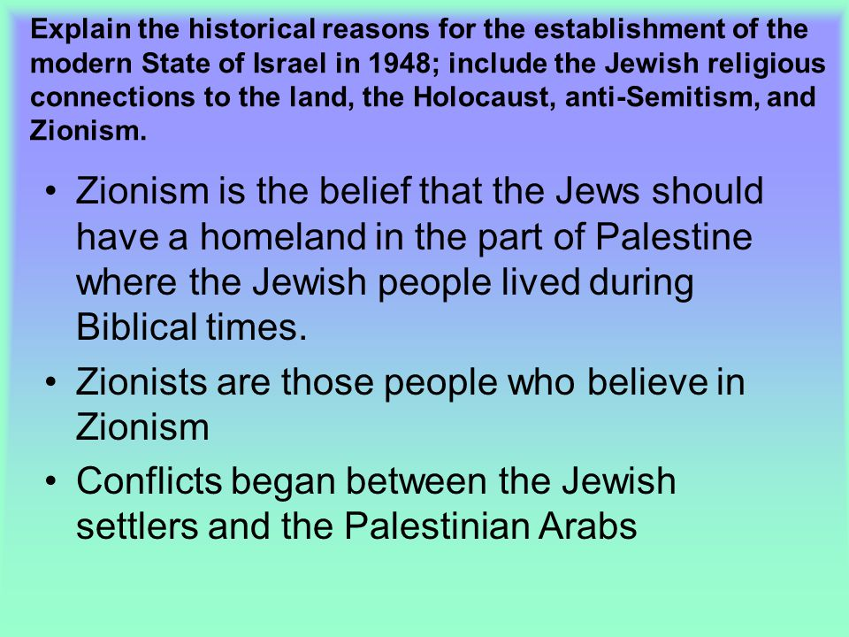 Zionists are those people who believe in Zionism