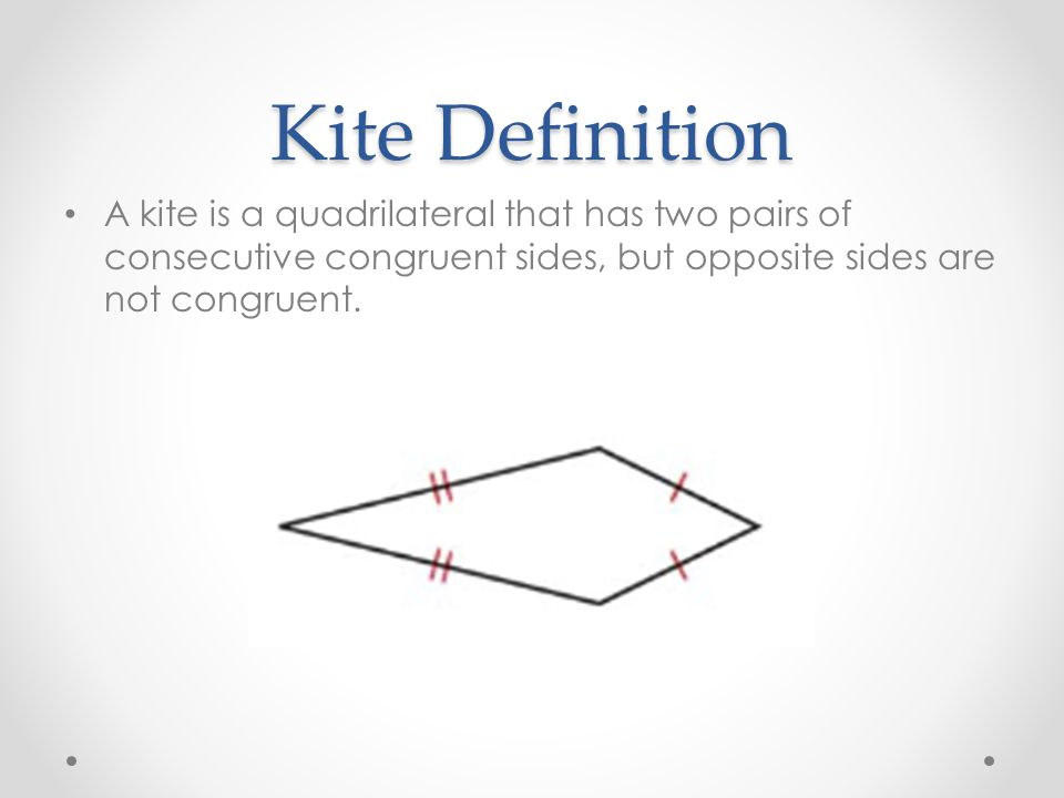 Trapezoids and kites section ppt video online download 11 kite definition a kite is a quadrilateral that has two pairs of consecutive congruent sides but opposite sides are not congruent ccuart Gallery