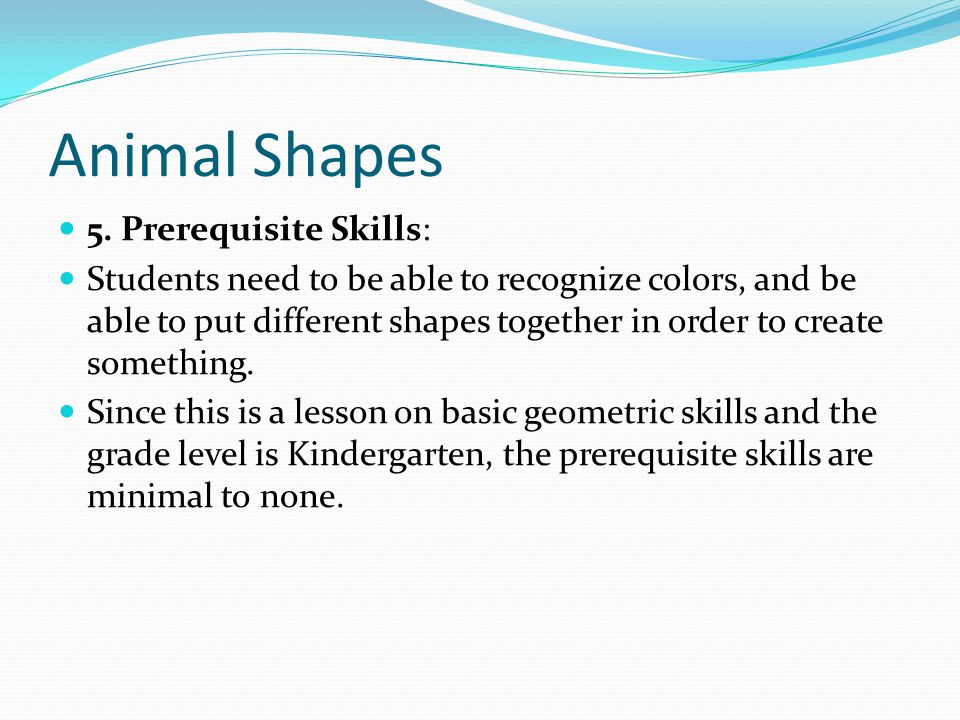 Animal Shapes 5. Prerequisite Skills: