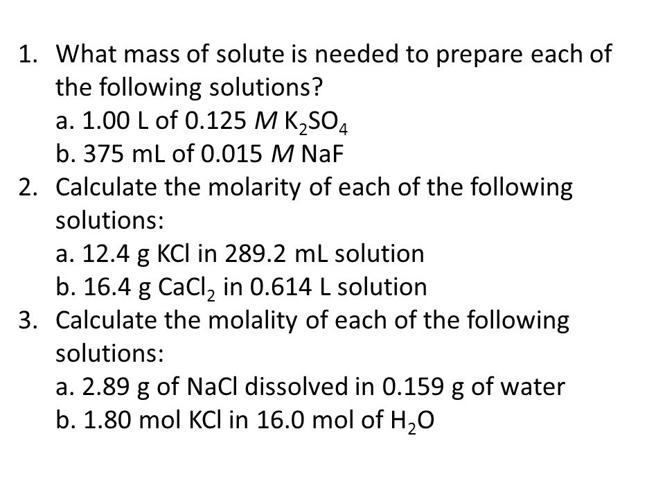 What mass of solute is needed to prepare each of the following solutions a L of M K2SO4 b. 375 mL of M NaF