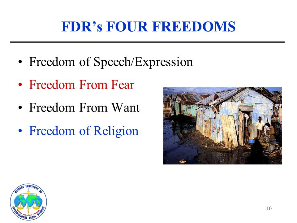 FDR's FOUR FREEDOMS Freedom of Speech/Expression Freedom From Fear