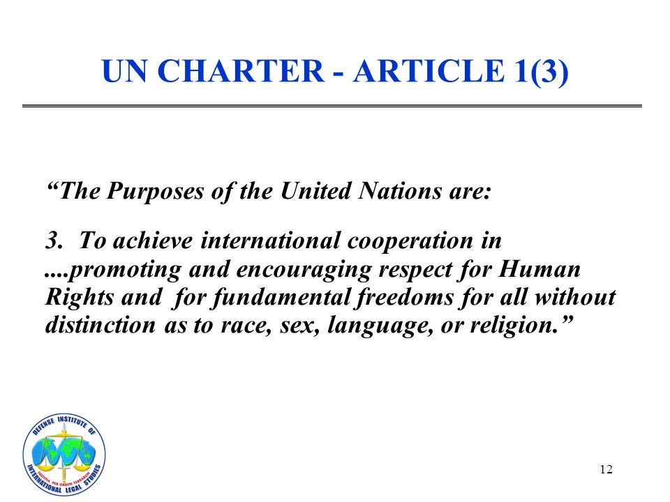 UN CHARTER - ARTICLE 1(3) The Purposes of the United Nations are: