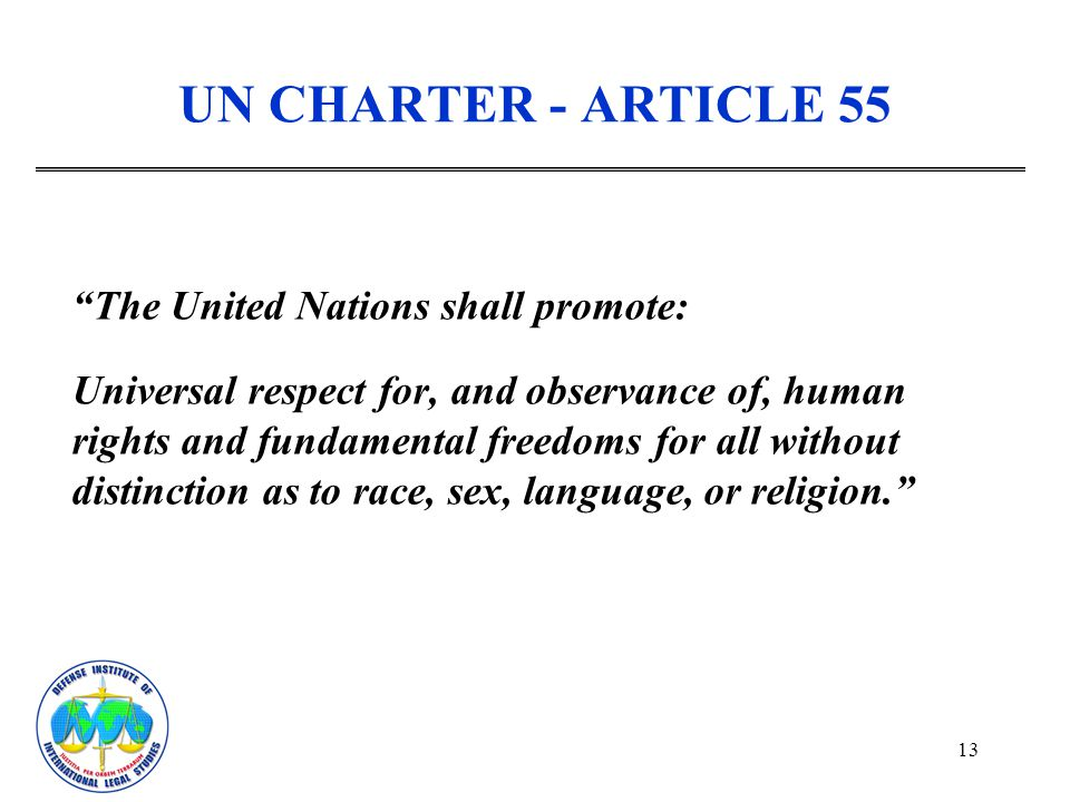 UN CHARTER - ARTICLE 55 The United Nations shall promote: