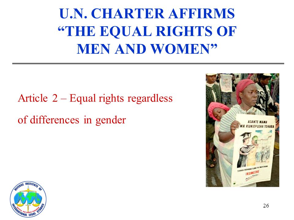 U.N. CHARTER AFFIRMS THE EQUAL RIGHTS OF MEN AND WOMEN