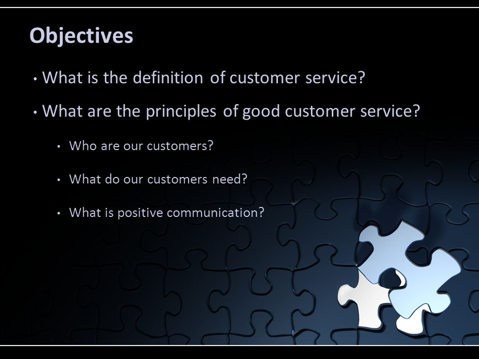 Objectives What is the definition of customer service
