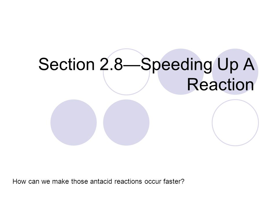 Section 2.8—Speeding Up A Reaction