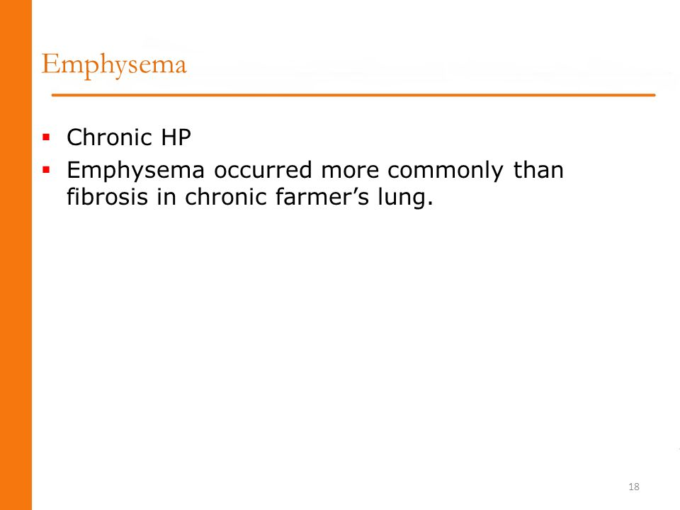 Emphysema Chronic HP Emphysema occurred more commonly than fibrosis in chronic farmer's lung.