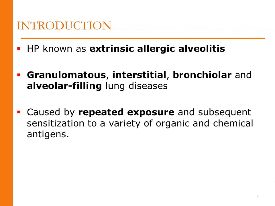 INTRODUCTION HP known as extrinsic allergic alveolitis