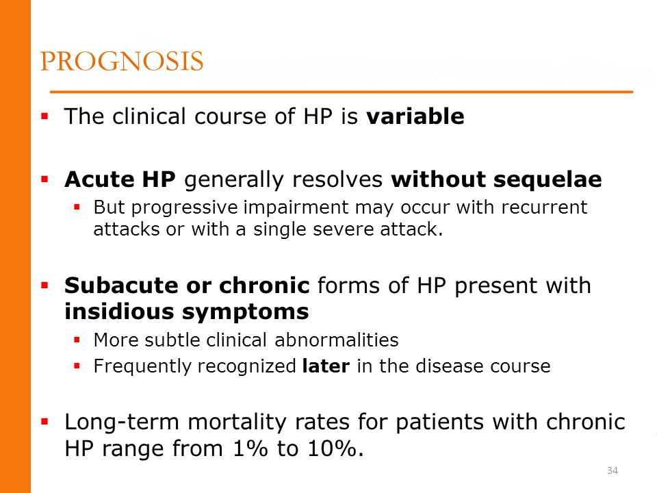 PROGNOSIS The clinical course of HP is variable