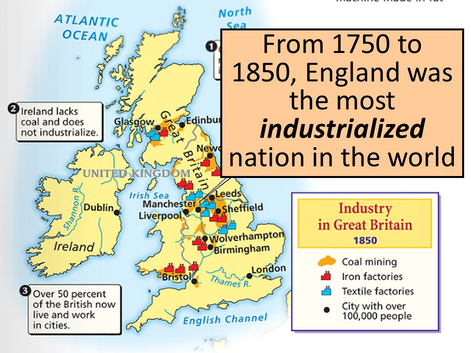 From 1750 to 1850, England was the most industrialized nation in the world