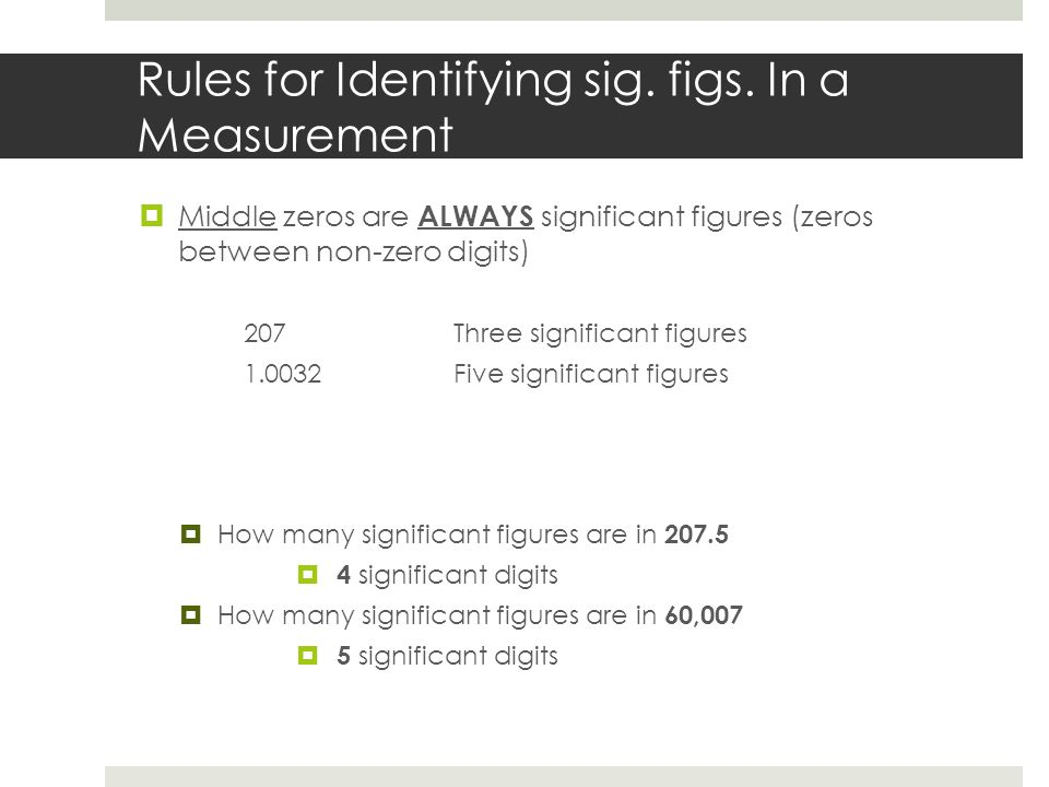 Rules for Identifying sig. figs. In a Measurement