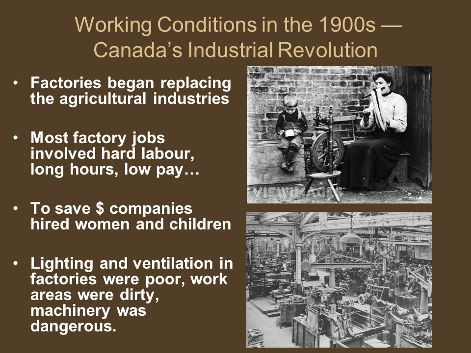 Working Conditions in the 1900s — Canada's Industrial Revolution