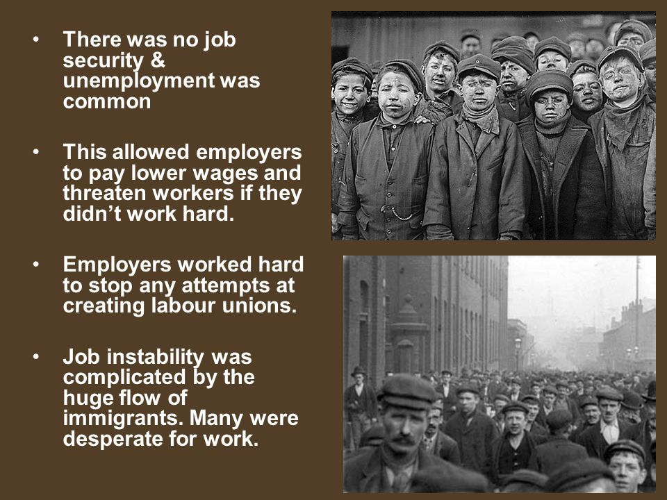 There was no job security & unemployment was common