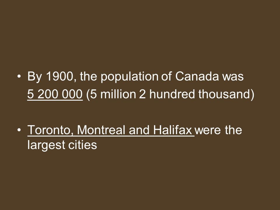 By 1900, the population of Canada was