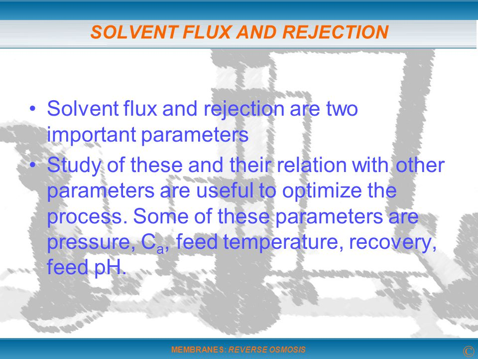 SOLVENT FLUX AND REJECTION