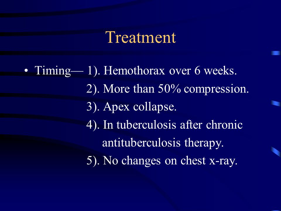 Treatment Timing— 1). Hemothorax over 6 weeks.
