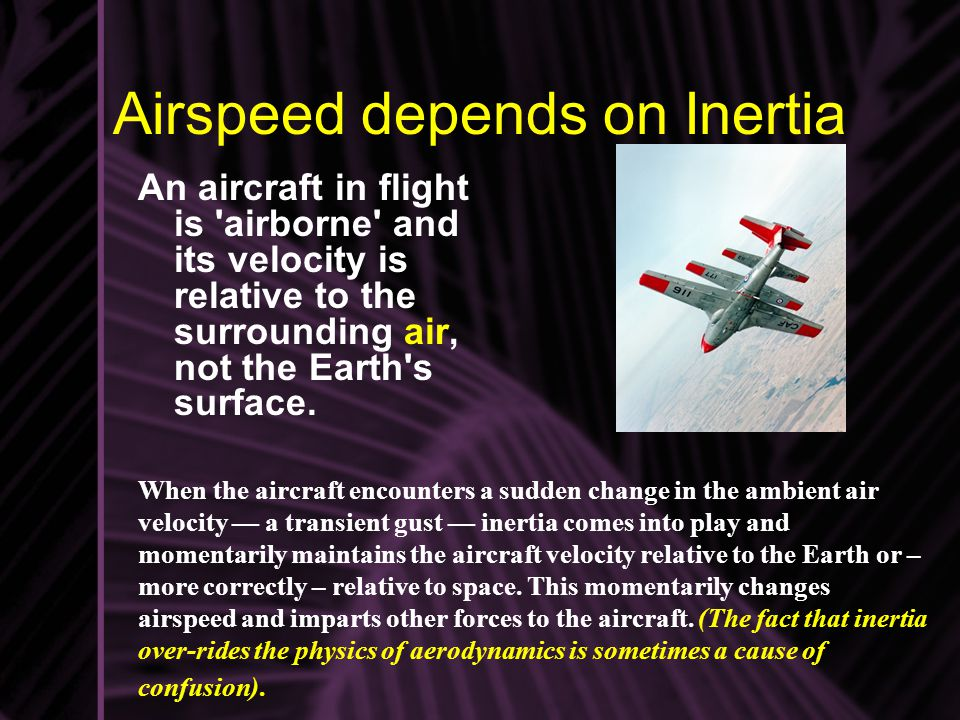 Airspeed depends on Inertia