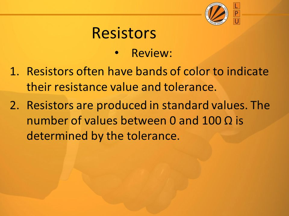 Resistors Review: Resistors often have bands of color to indicate their resistance value and tolerance.