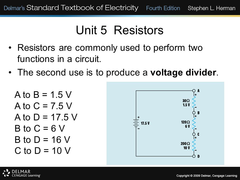 Unit 5 Resistors Resistors are commonly used to perform two functions in a circuit. The second use is to produce a voltage divider.