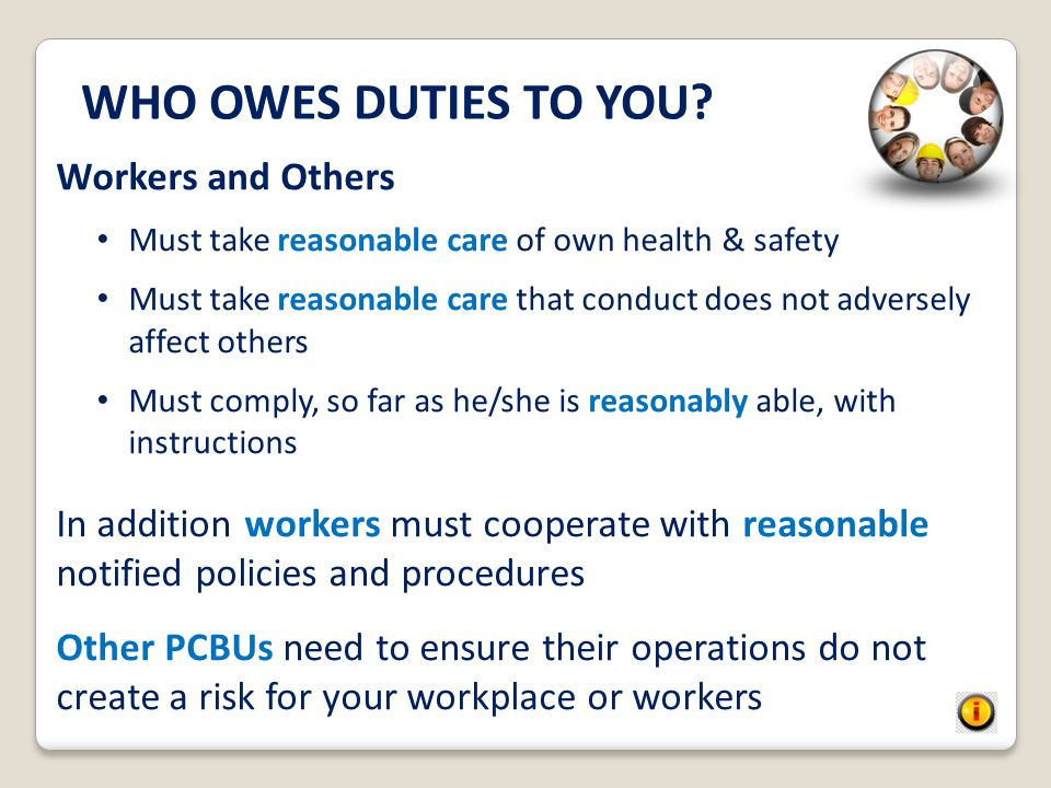 WHO OWES DUTIES TO YOU Workers and Others