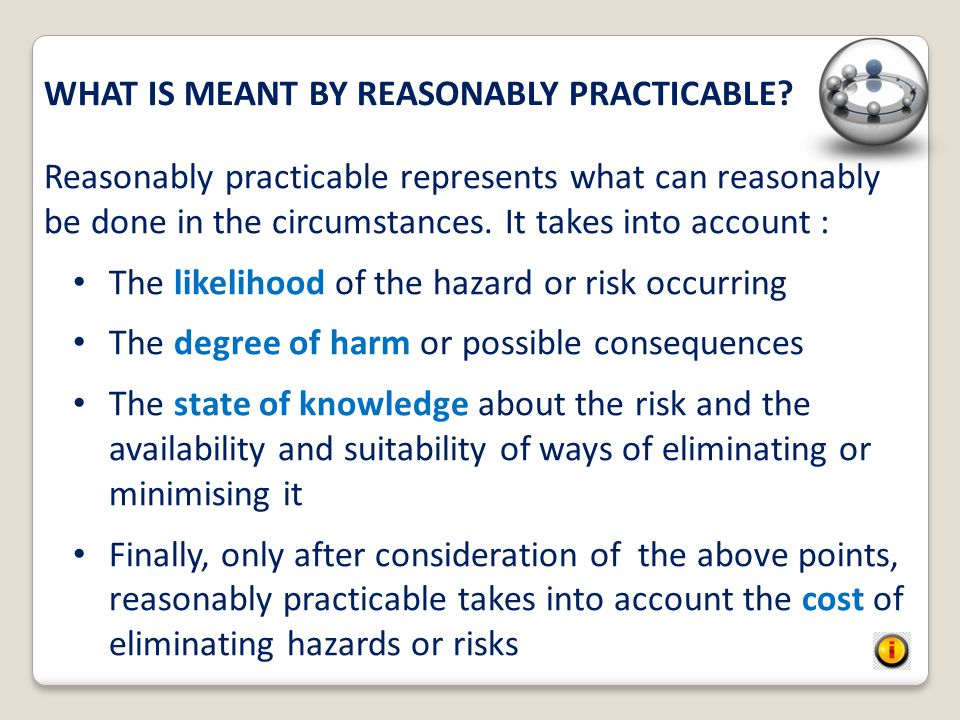 WHAT IS MEANT BY REASONABLY PRACTICABLE