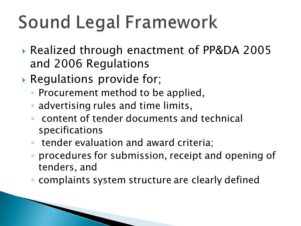 Sound Legal Framework Realized through enactment of PP&DA 2005 and 2006 Regulations. Regulations provide for;